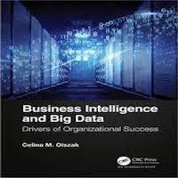 Business Intelligence and Big Data by Celina M. Olszak