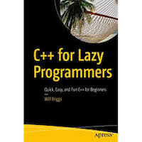 C++ for Lazy Programmers by Will Briggs PDF