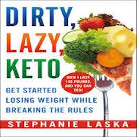 DIRTY, LAZY, KETO- Getting Started by Stephanie Laska Download