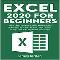 Excel 2020 For Beginners by James Jordan