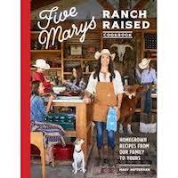 Five Marys Ranch Raised Cookbook by Mary Heffernan
