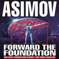 Forward the Foundation by Issac Asimov