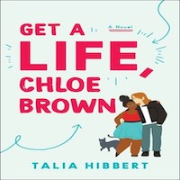 Get a Life, Chloe Brown by Talia Hibbert Download