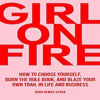 Girl on Fire by Cara Alwill Leyba