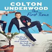 The First Time by Colton Underwood PDF Download