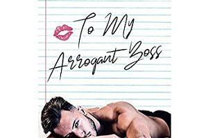 To My Arrogant Boss by J. S. Cooper