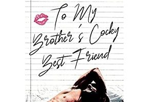 To My Brother's Cocky Best Friend by J. S. Cooper