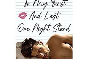 To My First And Last One Night Stand by J. S. Cooper