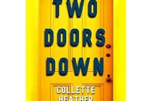 Two Doors Down by Collette Heather
