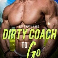 Dirty Coach To Go by S.C. Adams