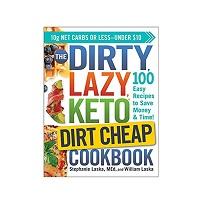 The DIRTY, LAZY, KETO Dirt Cheap Cookbook by Stephanie Laska pdf download