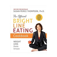 The Official Bright Line Eating Cookbook by Susan Peirce Thompson PDF