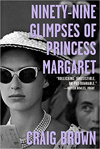 Ninety-Nine Glimpses of Princess Margaret by Craig Brown PDF
