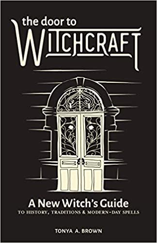The Door to Witchcraft by Tonya A. Brown PDF
