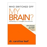 Who Switched Off My Brain by Caroline Leaf PDF