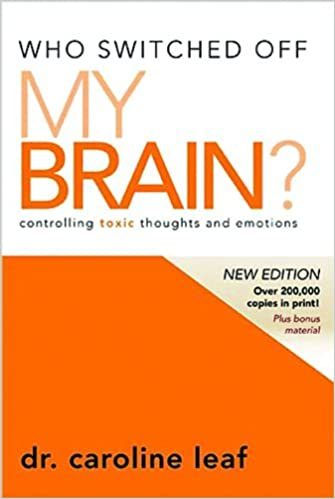 Who Switched Off My Brain by Caroline Leaf PDF