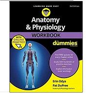 Anatomy & Physiology Workbook For Dummies with Online Practice by Erin Odya