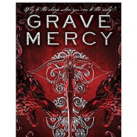 Grave Mercy: His Fair Assassin, Book I (His Fair Assassin Trilogy 1) by Robin LaFevers