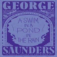 A Swim in a Pond in the Rain by George Saunders PDF
