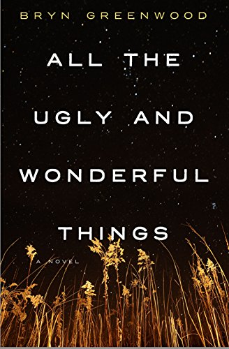 All the Ugly and Wonderful Things by Bryn Greenwood PDF
