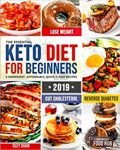 The Essential Keto Diet for Beginners #2019 by Dr. Suzy Shaw PDF
