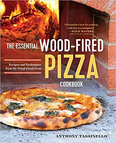 The Essential Wood Fired Pizza Cookbook by Anthony Tassinello PDF