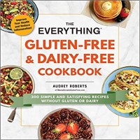 The Everything Gluten-Free & Dairy-Free Cookbook by Audrey Roberts PDF