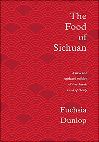 The Food of Sichuan by Fuchsia Dunlop PDF