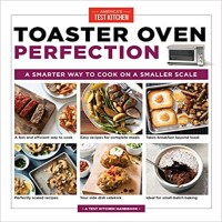 Toaster Oven Perfection by America's Test Kitchen PDF