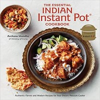 he Essential Indian Instant Pot Cookbook by Archana Mundhe PDF