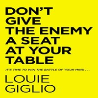 Don't Give the Enemy a Seat at Your Table by Louie Giglio PDF