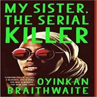 My Sister, the Serial Killer by Oyinkan Braithwaite PDF