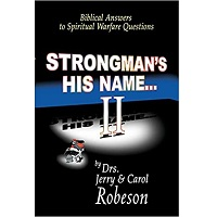 Strongman's His Name II Biblical Answers to Spiritual Warfare Questions by Jerry Robeson PDF