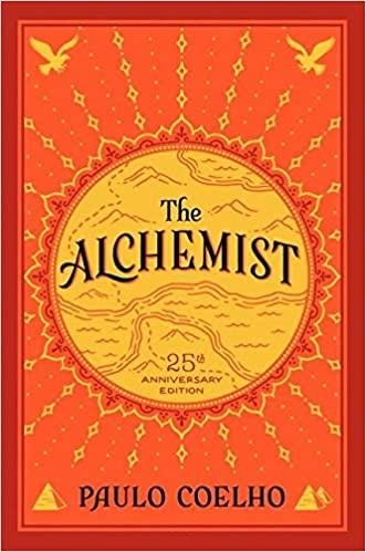 The Alchemist, 25th Anniversary A Fable About Following Your Dream by Paulo Coelho PDF