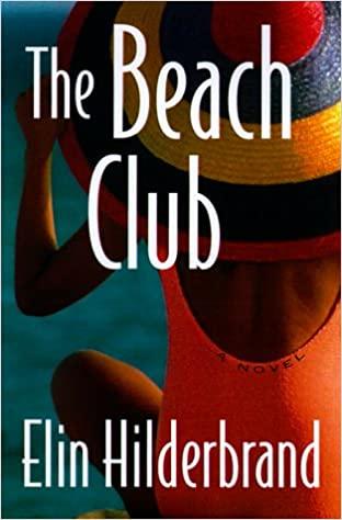 The Beach Club by Elin Hilderbrand PDF